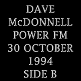 DAVE McDONNELL - POWER FM - 30 OCTOBER 1994 - SIDE B