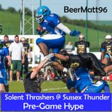 Solent Thrashers @ SUSSEX THUNDER - Pre-Game Hype