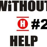 WiTHOUT HELP Podcast Vol. 2