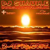 DJ SHAUN.E Saturday vibes 2-4pm www.sunrisefm.co.uk