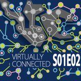 Virtually Connected Podcast SO1E02 - Virtual Reality based podcast by Daish Malani and Garth Brealy