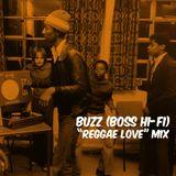 "Buzz (Boss Hi-Fi) ""Reggae Love"" Mix"