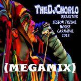 TheDjChorlo Breaktor Sesion - Tribal House Carnaval (Megamix 2018)