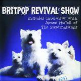 Britpop Revival Show #251 8th August 2018