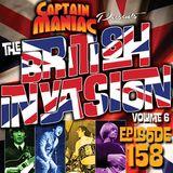 Episode 158 / British Invasion Volume 6