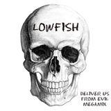 Lowfish - Deliver Us From Evil Megamix