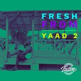 Fresh From Yaad 2