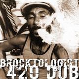 Brocktologist - 420 Dub