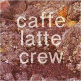 caffe latte crew // live mix pt2