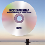 Dickied Greenleaf - DG.VII (Home For The Holidays...and then also after that.)