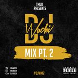 DJ Wuchi: Part 2
