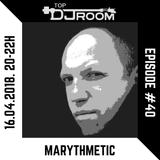 MARYTHMETIC @Top DJ Room -EP#40
