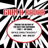 Garth Radar Radio show 2015-03-15 Bass Time Continuum Part 1 - Hip House