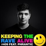 Keeping The Rave Alive Episode 409 feat. Phrantic