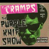 Radio Cramps ~ The Purple Knif Show