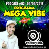 MEGA VIBE EPISODE 82 BY TONNY MOA