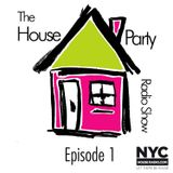 House Party Radio Show Ep. 1 Mix by Todd G