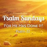 01) Psalm Sundays, Psalm 22