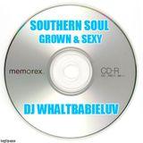 Southern Soul Mix - G&S Party (Dj Whaltbabieluv)