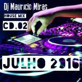 Dj Mauricio Miras - House Mix - Julho 2016 (CD-02)