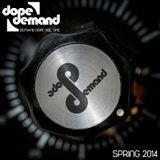 Demand Dope VOL. ONE Spring 2014 Mix