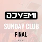 DJYEMI - Sunday Club Vol.9 FINAL (R&B, Hip Hop, Trap, Afro-Swing) @DJ_YEMI