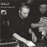 Sully - Rupture Promo Mix