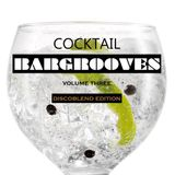 "Cocktail Bargrooves vol. 3. ""Disco Blend Edtion"""
