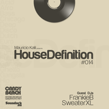 House Definition #014 - Guest DJs: FrankeB & Sweater XL