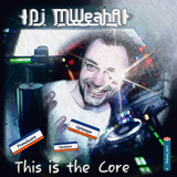 This is the Core - Podcast_April presents by Dj MWeahR