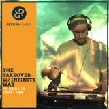 The Takeover w/ Infinite WAX 3rd February 2017