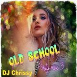 DJ Chrissy - Old School Party Mix Vol 3 (Section The Party 2)