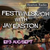 Hoxton Radio Festival Guide 2014 with Jay Easton Ep 3 - Aug/Sept - 25.07.14