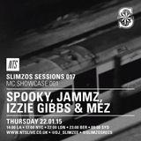 Slimzos Sessions w/ Spooky, Jammz, Mez & Izzie Gibbs  - 22nd January 2015