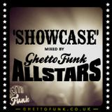Showcase. Mixed by Ghetto Funk Allstars.