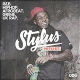 @DJStylusUK - THE HITLIST 006 (R&B / HipHop / UK Rap)