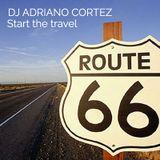 DJ Adriano Cortez - Route 66 - Start the Travel