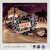 Dave Luxe & Franz 242 - Drive Slow Homie Volume 5