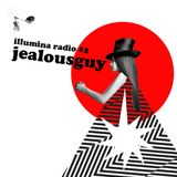 "Illumina radio #2 Jealousguy ""Jealousy Girls Dj mix"""