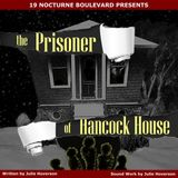 The Prisoner of Hancock House, episode 13