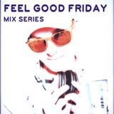 """Feel Good Friday"" Vol. 4 (High-Intensity Workout Mix)"