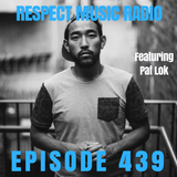 Respect Music Radio 439 Featuring Pat Lok