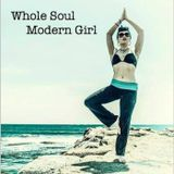 Whole Soul Modern Girl: Episode 3