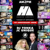 HOUSE ARREST WITH AM2PM Ep 52 - 1ST ANNIVERSARY SHOW WITH DJ TONKA & JC UNIQUE