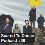 Scared To Dance Podcast #38