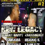 NEW LEGACY @ THE NEW LEGACY NIGHT #2 - KECANTO BAR, ALCOBAÇA 17.05.2014 | PARTE 1 |