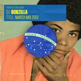 Braziliant! – March 2013 Mix (Bobzilla)