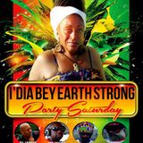 Rastajohn Presents I'dia Bey Earth Strong Party Feat DJ JAMMY, MR MUZIK, FYAWORKS & DJ 3D KOLAIAH BE