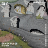 Ganga Blues w/ Symrin - 27th February 2019