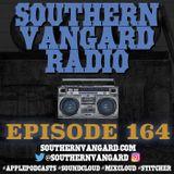 Episode 164 - Southern Vangard Radio